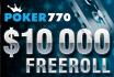 Mis onze nieuwste $10k depositor freeroll bij Poker770 niet - nog één week!
